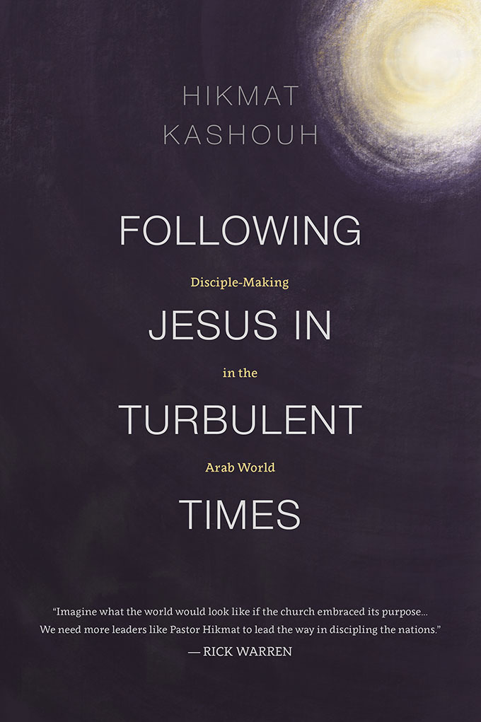 Following Jesus in Turbulent Times by Hikmat Kashouh